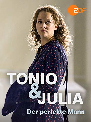 Tonio & Julia - Der perfekte Mann