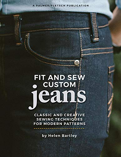 Compare Textbook Prices for Fit and Sew Custom Jeans: Classic and Creative Sewing Techniques for Modern Patterns  ISBN 9781618471062 by Bartley, Helen Elizabeth,Palmer, Pati,Gosch BS, Ann,Schilling BA, Jeannette,Wisner, Linda