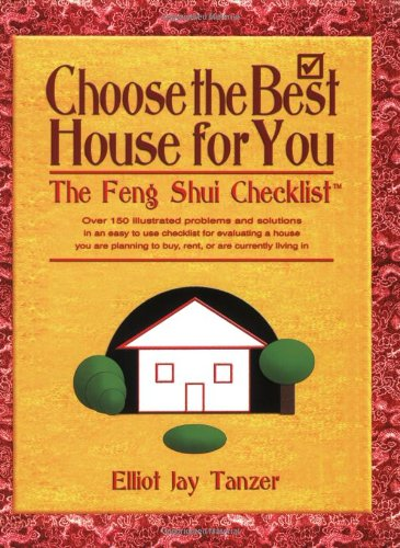 Choose the Best House for You: The Feng Shui Checklist by Elliot Jay Tanzer (2003-09-24)