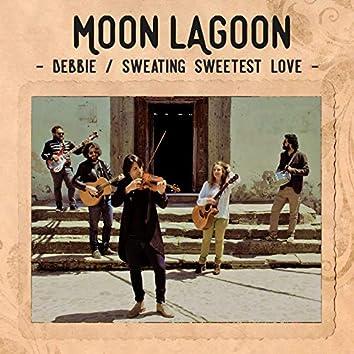 Debbie/ Sweating Sweetest Love