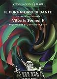 Il Purgatorio di Dante raccontato e letto da Vittorio Sermonti. Audiolibro. CD Audio formato MP3. Ediz. integrale