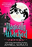 Magically Attacked: A Witch Cozy Mystery (Paranormal Bed & Breakfast Mysteries Book 2) (English Edition)