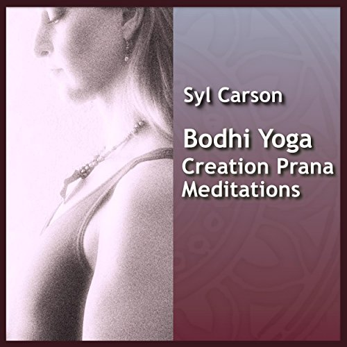 Bodhi Yoga Creation Prana Meditations