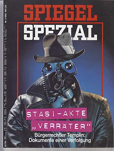 Spiegel Spezial, Nr. 1 / 1993: Stasi-Akte Verräter . Bürgerrechtler Templin: Dokumente einer Verfolgung.