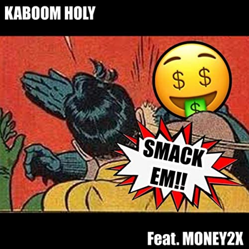 Kaboom Holy feat. Money2x