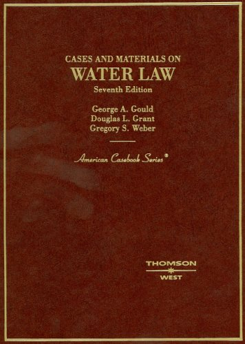 Cases and Materials on Water Law (American Casebook Series)