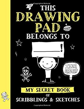 This Drawing Pad Belongs to ______! My Secret Book of Scribblings and Sketches  Sketch Book for Kids