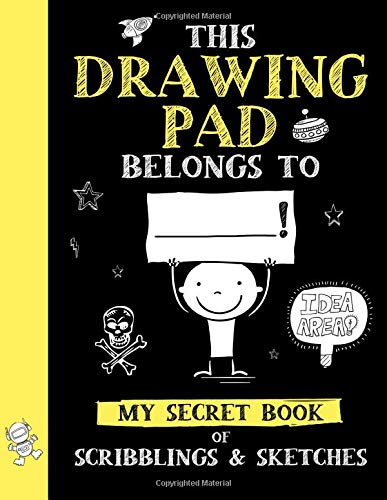 This Drawing Pad Belongs to ______! My Secret Book of Scribblings and Sketches: Sketch Book for Kids