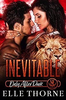 Inevitable: Only After Dark (Shifters Forever Worlds Book 19) by [Elle Thorne]