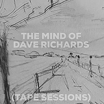 The Mind of Dave Richards (Tape Sessions)