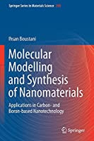 Molecular Modelling and Synthesis of Nanomaterials: Applications in Carbon- and Boron-based Nanotechnology (Springer Series in Materials Science, 290)