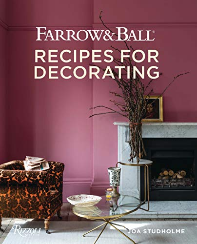 Farrow and Ball: Recipes for Decorating