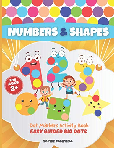 Dot Markers Activity Book Numbers and Shapes. Easy Guided BIG DOTS: Dot Markers Activity Book Kindergarten. A Dot Markers & Paint Daubers Kids. Do a ... Activity Books with Easy Guided BIG DOTS)