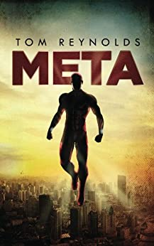 Meta (The Meta Superhero Novel Series: Book #1) by [Tom Reynolds]