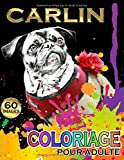 Carlin Coloriage Pour Adulte: Carlin Pug, 60 images à colorier, Livre de Coloriage de Chiens pour Adulte Anti Stress   Format A4