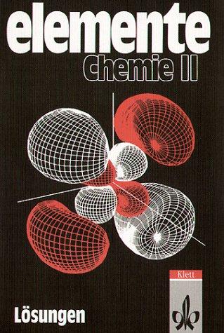 Elemente Chemie. Unterrichtswerk für Chemie an Gymnasien / Bisherige überregionale Ausgabe / Schülerband 11. bis 13. Schuljahr: Lösungen zu Band 2