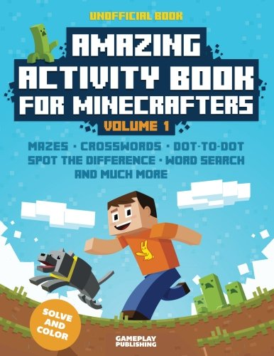 Amazing Activity Book For Minecrafters: Puzzles, Mazes, Dot-To-Dot, Spot The Difference, Crosswords, Maths,...