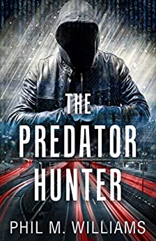 The Predator Hunter by [Phil M. Williams]