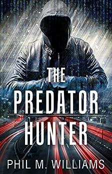 The Predator Hunter by [Phil M. Williams]