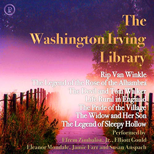The Washington Irving Library                   By:                                                                                                                                 Washington Irving                               Narrated by:                                                                                                                                 Efrem Zimbalist Jr.,                                                                                        Elliott Gould,                                                                                        Eleanor Mondale,                   and others                 Length: 3 hrs and 51 mins     Not rated yet     Overall 0.0