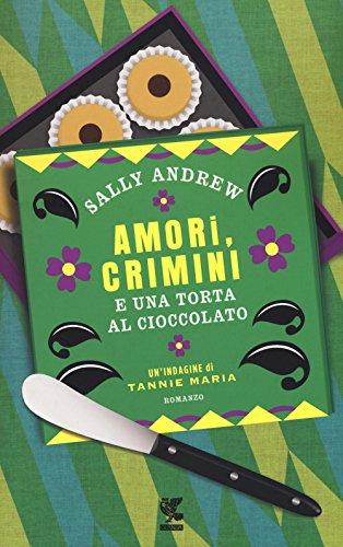 Amori, crimini e una torta al cioccolato. Un'indagine di Tannie Maria