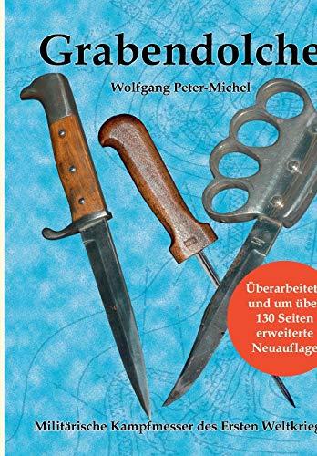 Grabendolche: Militärische Kampfmesser des Ersten Weltkriegs