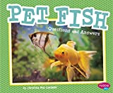 Pet Fish: Questions and Answers (Pet Questions and Answers)