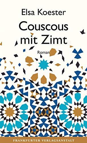 Buchseite und Rezensionen zu 'Couscous mit Zimt (Debütromane in der FVA)' von Elsa Koester