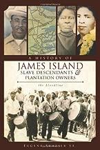 A History of James Island Slave Descendants & Plantation Owners: The Bloodline (American Heritage)