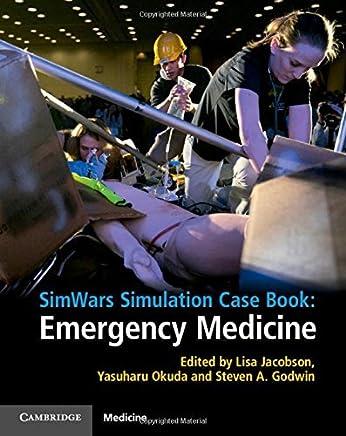 SimWars Simulation Case Book: Emergency Medicine by Lisa Jacobson (Editor), Yasuharu Okuda (Editor), Steven A. Godwin (Editor) (15-Jan-2015) Paperback