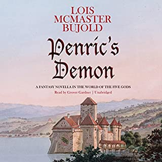 Penric's Demon     A Fantasy Novella in the World of the Five Gods              By:                                                                                                                                 Lois McMaster Bujold                               Narrated by:                                                                                                                                 Grover Gardner                      Length: 4 hrs and 2 mins     601 ratings     Overall 4.7