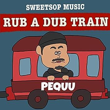RUB A DUB TRAIN (PEQUU verse) [feat. PEQUU]