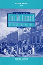 Study Guide: for Give Me Liberty! An American History, First Edition, Seagull Edition (Vol. 1) (v. 1)