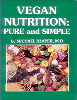 Vegan Nutrition : Pure and Simple