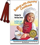 Baking with Mommy Cookbook: Recipes for Kid-Size Ovens - 10th Anniversary Edition with the Dash, Pinch and Smidgen Measuring Spoon Set
