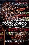 Anthony - Fiori sull'Asfalto serie: il military romance sul SEAL chef più enigmatico della serie