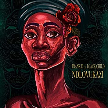 Ndlovukazi (feat. Black Child)