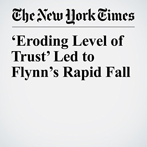 'Eroding Level of Trust' Led to Flynn's Rapid Fall copertina