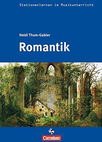 Stationenlernen im Musikunterricht - Romantik: Heft inkl. CD