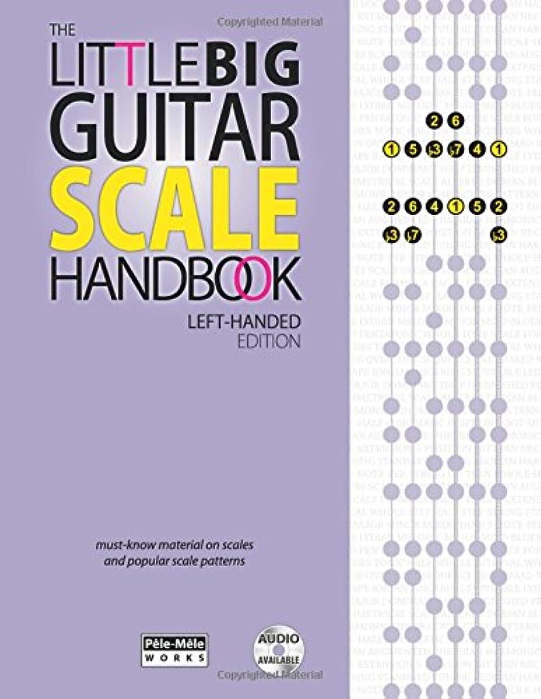 フォーカス実現可能性余計なThe Little Big Guitar Scale Handbook—Left-Handed Edition