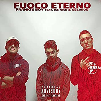 Fuoco eterno (feat. Ice Nick & Oblivion production)