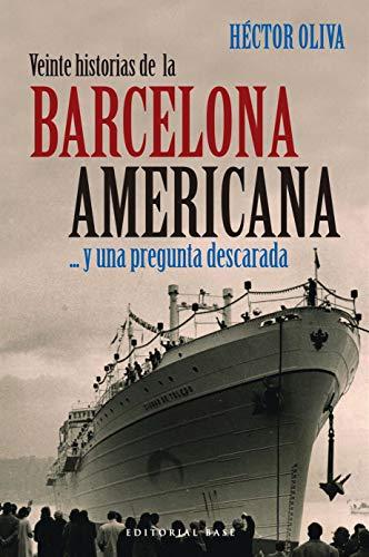 Veinte historias de la Barcelona americana...: y una pregunt