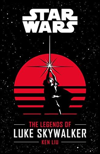 Liu, K: Star Wars: The Legends of Luke Skywalker (Wishing Chair 1)