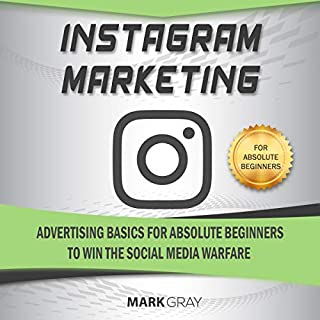 Instagram Marketing: Advertising Basics for Absolute Beginners to Win the Social Media Warfare cover art