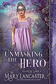Unmasking the Hero (Pleasure Garden Book 1) by [Mary Lancaster]