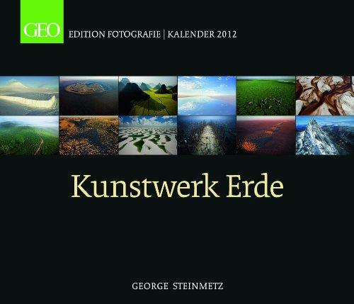 Geo Edition Fotografie Kalender 2012: Kunstwerk Erde
