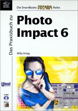 Das Praxisbuch zu PhotoImpact 6, m. CD-ROM