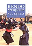 Kendo - Approaches for All Levels - Sotaro Honda