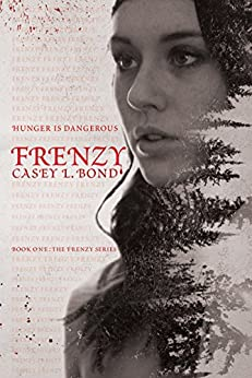 Frenzy (The Frenzy Series Book 1) by [Casey L. Bond]