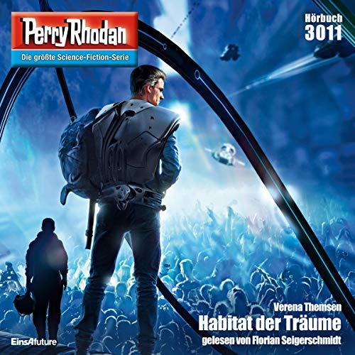 Habitat der Träume     Perry Rhodan 3011              Autor:                                                                                                                                 Verena Themsen                               Sprecher:                                                                                                                                 Florian Seigerschmidt                      Spieldauer: 3 Std. und 31 Min.     9 Bewertungen     Gesamt 4,3